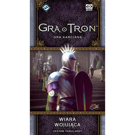 Gra o Tron: Gra karciana – Wiara wojująca