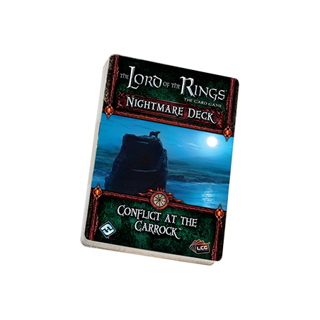 Conflict at the Carrock - Nightmare Decks