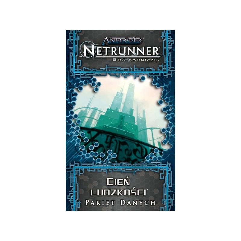 Android: Netrunner - Cień Ludzkości